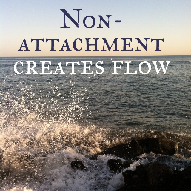 Non-Attachment Creates Flow