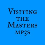 Visiting the Masters mp3s