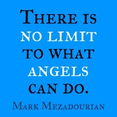 There is No Limit to What Angels Can Do