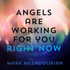 Angels are Working for You Right Now