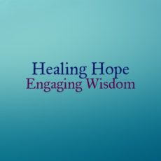 Healing Hope / Engaging Wisdom