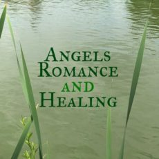 Angels, Romance and Healing (New Workshop)